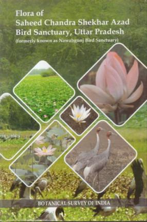 Flora of Saheed Chandra Shekhar Azad Bird Sanctuary, Uttar Pradesh: Formerly Known as Nawabgunj Bird Sanctuary