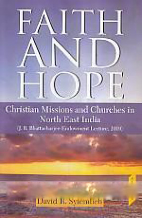 Faith and Hope: Christian Missions and Churches in North East India
