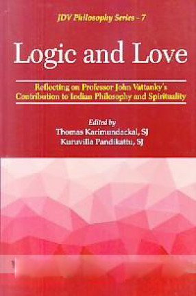 Logic and love: Reflecting on Professor John Vattanky's Contribution to Indian Philosophy and Spirituality