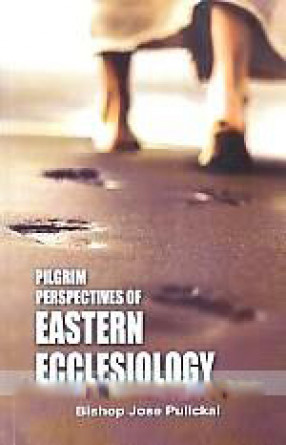 Pilgrim Perspectives of Eastern Ecclesiology