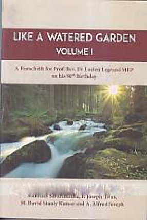 Like a Watered Garden: A Festschrift for Prof Rev Dr Lucien Legrand MEP on His 90th Birthday (In 2 Volumes)