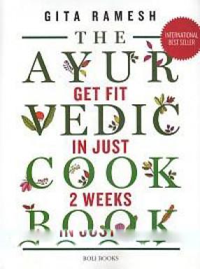 The Ayurvedic Cook Book: Get Fit in Just 2 Weeks