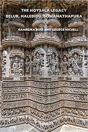 The Hoysala Legacy Belur, Halebidu, Somanathapura