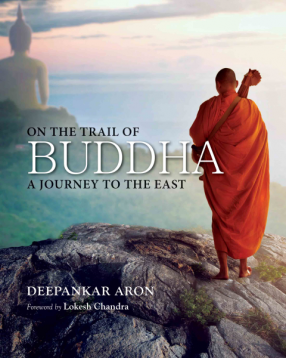 On the Trail of Buddha: A Journey to the East