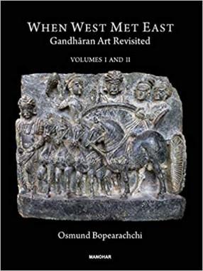 When West Met East Gandharan Art Revisited (In 2 Volumes)