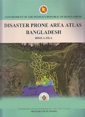 Disaster Prone Area Atlas of Bangladesh: Bhola Zila
