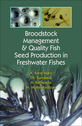 Broodstock Management and Quality Fish Seed Production in Freshwater Fishes