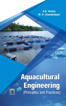 Aquacultural Engineering: Principles & Practices