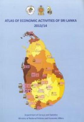 Atlas Of Economic Activities Of Sri Lanka, 2013/14