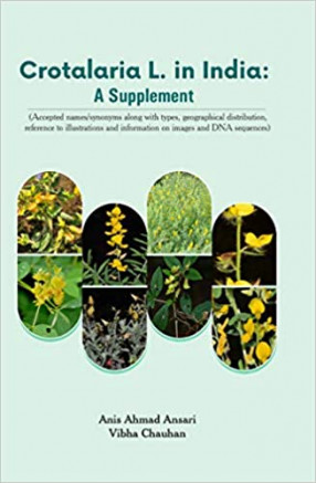 Crotalaria L.in India: A Supplement (Accepted Names/ Synonyms along with types, Geographical distribution, reference to illustrations and information on images and DNA sequences)