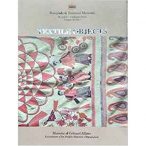 A Descriptive Catalogue Of Textile Objects In The Bangladesh National Museum
