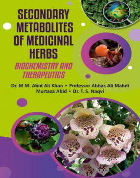 Secondary Metabolites of Medicinal Herbs: Biochemistry and Therapeutics