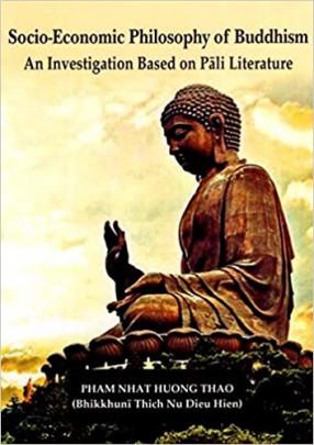 Socio-Economic Philosophy of Buddhism: An Investigation based on Pali Literature