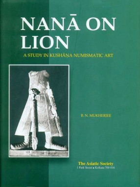 Nana on Lion: A Study in Kushana Numismatic Art