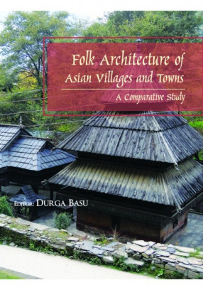 Folk Architecture of Asian Villages and Towns: A Comparative Study