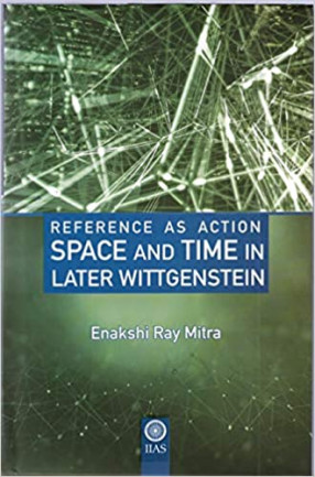Reference as Action: Space and Time in Later Wittgenstein