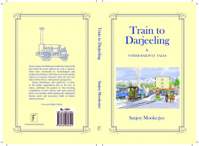 Train to Darjeeling & Other Railway Tales