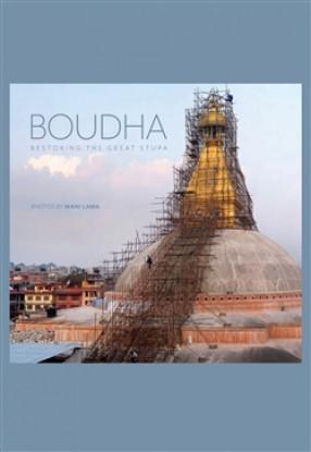 Bouddha: Restoring the Great Stupa