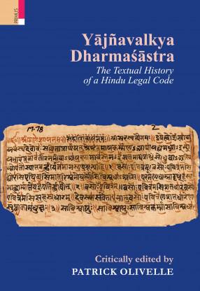 Yajnavalkya Dharmsastra: The Textual History Of A Hindu Legal Code