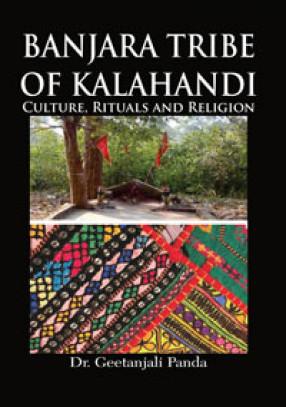 Banjara Tribe of Kalahandi: Culture, Rituals and Religion
