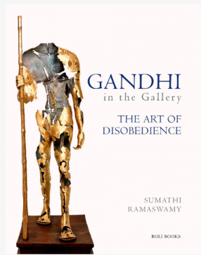 Gandhi In The Gallery: The Art Of Disobedience