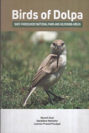 Birds Of Dolpa: Shey-Phoksundo National Park And Adjoining Area