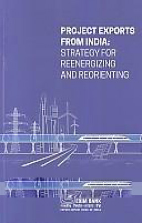 Project Exports From India: Strategy For Reenergizing And Reorienting