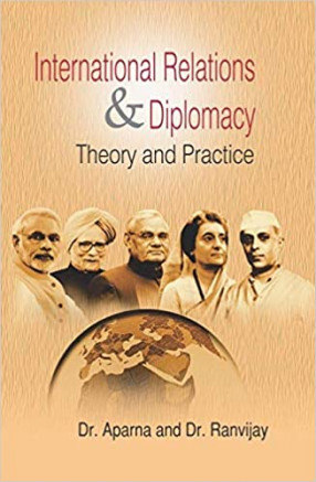 International Relations & Diplomacy: Theory And Practice