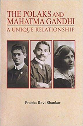 The Polaks And Mahatma Gandhi: A Unique Relationship