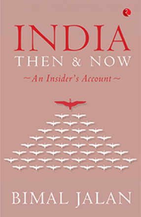 India: Then And Now: An Insider's Account