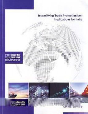 Intensifying Trade Protectionism: Implications For India