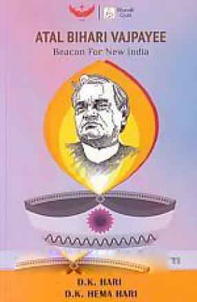 Atal Bihari Vajpayee: Beacon for New India