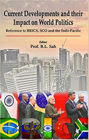 Current Developments and Their Impact on World Politics: Reference to BRICS, SCO and the Indo-Pacific