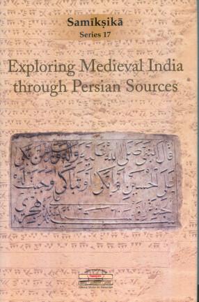 Exploring Medieval India through Persian Sources
