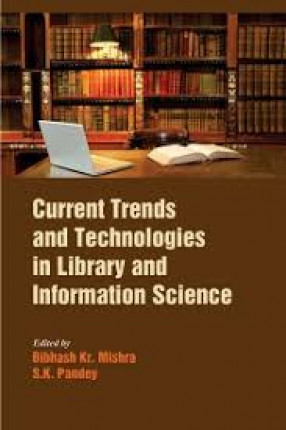 Current Trends and Technologies in Library and Information Science