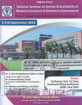 AMLEE-2019: National Seminar on Access & Availability of Medical Literature in Electronic Environment: Theme: Digital Transformation in Medical Libraries