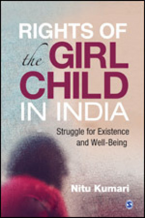 Rights of the Girl Child in India: Struggle For Existence and Well-Being