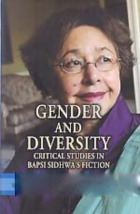 Gender and Diversity: Critical Studies in Bapsi Sidhwa's Fiction