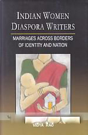 Indian Women Diaspora Writers: Marriages Across Borders of Identity and Nation