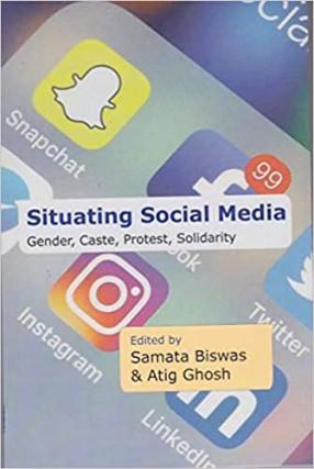 Situating Social Media: Gender, Caste, Protest, Solidarity