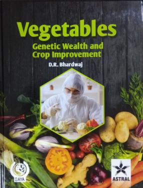 Vegetables: Genetic Wealth and Crop Improvement