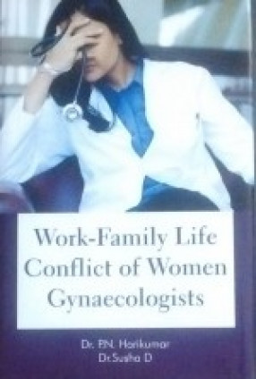 Work-Family Life Conflict of Women Gynaecologists