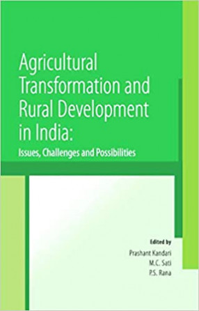 Agricultural Transformation and Rural Development in India: Issues, Challenges and Possibilities