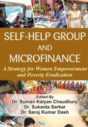 Self-Help Group and Microfinance: A Strategy for Women Empowerment and Poverty Eradication