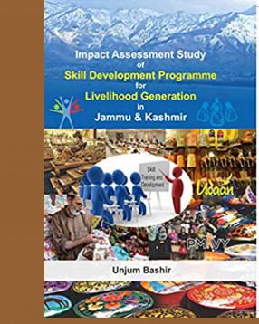 Impact Assessment Study of Skill Development Programme For Livelihood Generation in Jammu & Kashmir