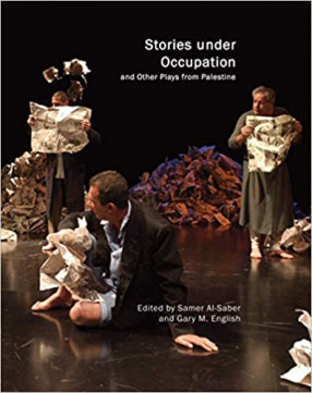 Stories under Occupation and Other Plays from Palestine