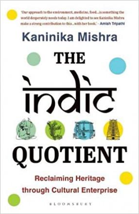 The Indic Quotient: Reclaiming Heritage through Cultural Enterprise