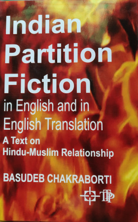 Indian Partition Fiction in English and in English Translation: A Text on Hindu-Muslim Relationship