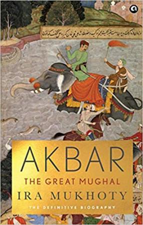 Akbar: The Great Mughal