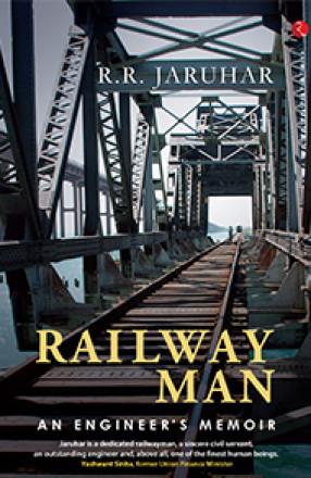 Railway Man: An Engineer's Memoir